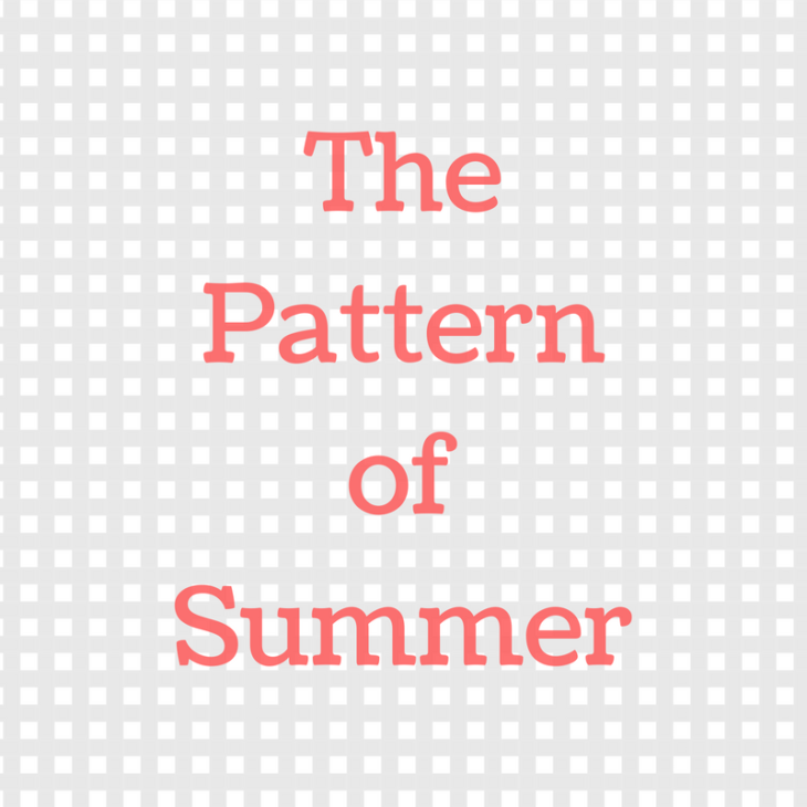 The Pattern of Summer